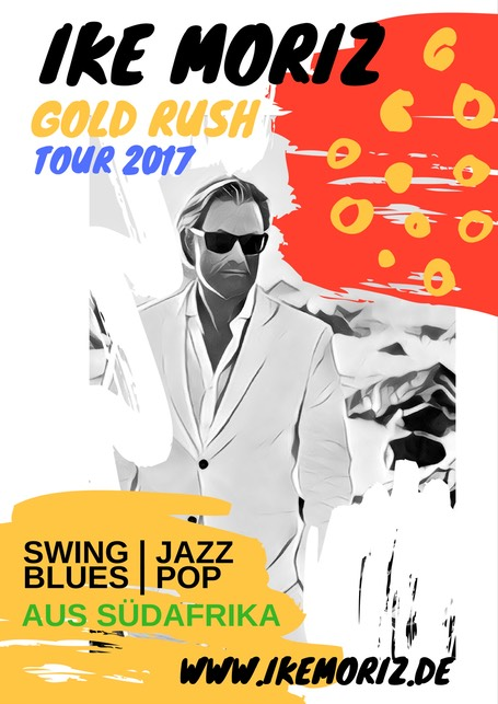 Ike Moriz Gold Rush Tour Germany 2017 Hamburg Bremen jazz swing blues pop