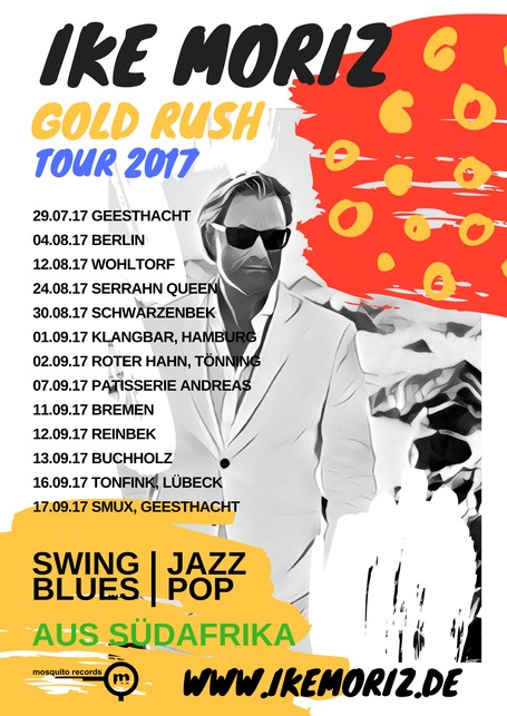 Ike Moriz Gold Rush Tour Germany 2017 Hamburg Berlin Potsdam Wohltorf Geesthacht Buchholz Reinbek Serrahn Queen Bremen jazz swing blues pop